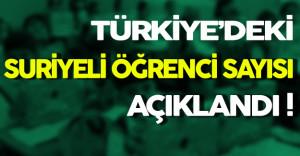 Türkiye'de Öğrenim Gören Suriyeli Öğrenci Sayısı Açıklandı