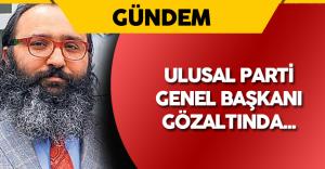 Ulusal Parti Genel Başkanı Fırat Culhaoğlu Gözaltında