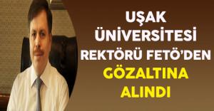 Uşak Üniversitesi Rektörü FETÖ Soruşturması Kapsamında Gözaltına Alındı