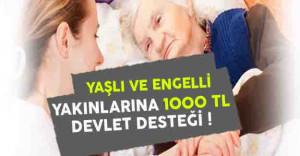 Yaşlı ve Engelli Yakınlarına Bin TL Evde Bakım Ücreti !