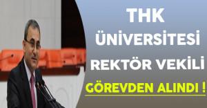 YÖK THK Üniversitesi Rektör Vekilini Görevden Aldı