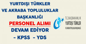 Yurtdışı Türkler ve Akraba Topluluklar Başkanlığı (YTB) Kamu Personeli Alımı Başvuruları Devam Ediyor