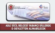 Adli Sicil Belgesi Yabancı Dillerde E-Devlet'ten Alınabilecek