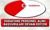 Vodafone Personel Alımına Başvurular Devam Ediyor