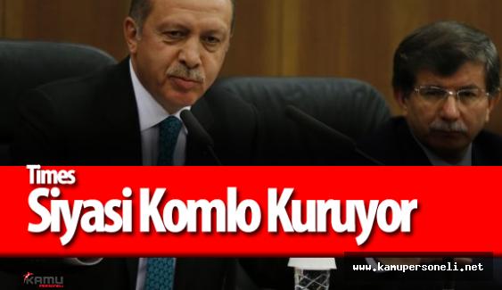 """İngiliz Times: """" Erdoğan Sınırsız Güç İçin Komplo Kuruyor"""""""