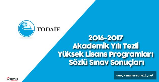 TODAİE 2016-2017 Akademik Yılı Tezli Yüksek Lisans Programları Sözlü Sınav Sonuçları