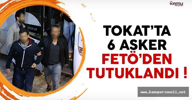 Tokat'ta 6 asker FETÖ'den gözaltına alındı