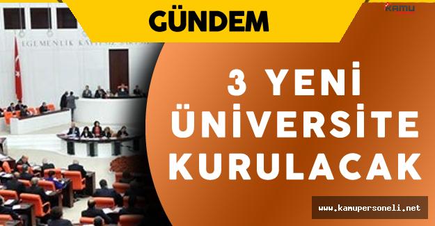 Torba Kanun Tasarısı ile Yeni Üniversiteler Kuruldu