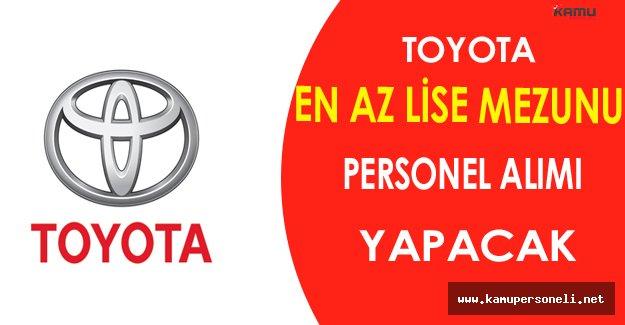 Toyota En Az Lise Mezunu Personel Alımı Yapacak