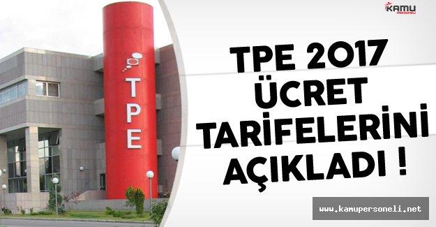 TPE 2017 Ücret Tarifleri Belirlendi