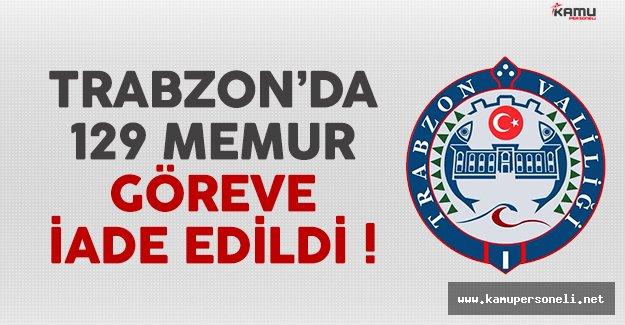 Trabzon'da 129 memur göreve iade edildi