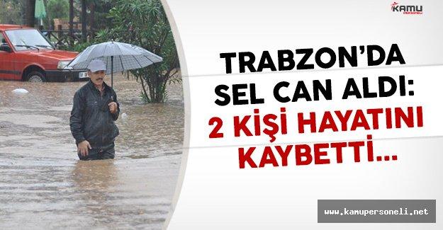 Trabzon'da Sel Hayatı Felç Etti: 2 Kişi Hayatını Kaybetti
