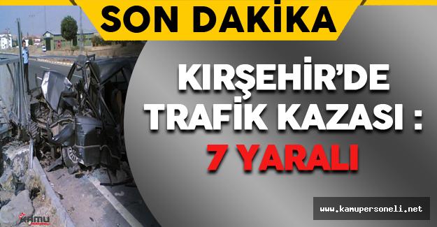 Son Dakika: Kırşehir'de Feci Trafik Kazası !