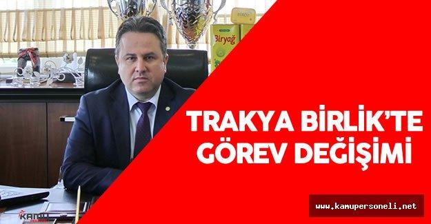 Trakya Birlik Genel Müdürlüğü'ne Vekaleten Hakan Çalen Getirildi
