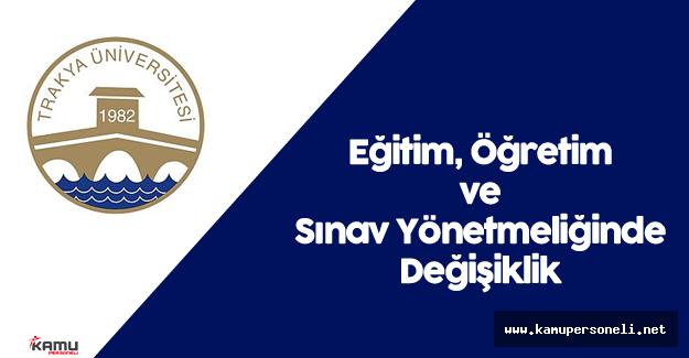 Trakya Üniversitesi Meslek Yüksekokulları Eğitim, Öğretim ve Sınav Yönetmeliğinde Değişiklik  Yapıldı
