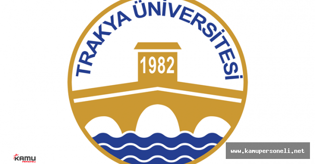 Trakya Üniversitesi Sözleşmeli Personel Alımı Başvuruları Sona Eriyor