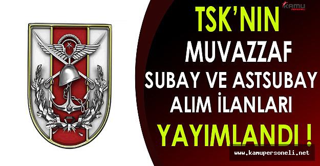 TSK'nın Muvazzaf Subay ve Astsubay Alım İlanları Yayımlandı !