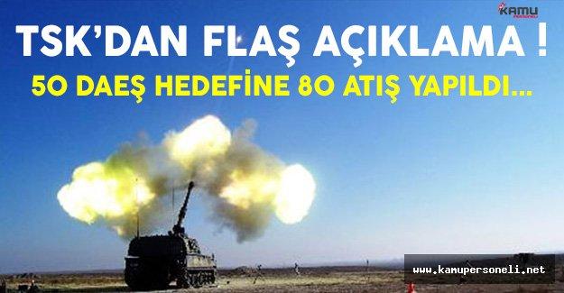 TSK Açıkladı: 50 DAEŞ Hedefine 80 Ateş Yapıldı