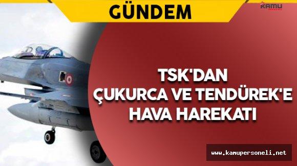 TSK'dan Çukurca ve Tendürek'e Hava Harekatı
