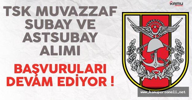 TSK Muvazzaf Subay ve Astsubay Alımı Başvuruları Devam Ediyor !