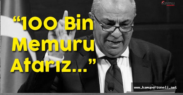 """Tuğrul Türkeş: """" Gerekirse 100 Bin Memur Atarız"""""""