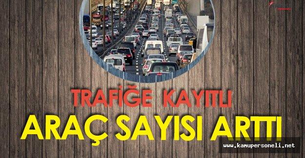 TÜİK Açıkladı ' Trafiğe Kayıtlı Araç Sayısı Arttı'