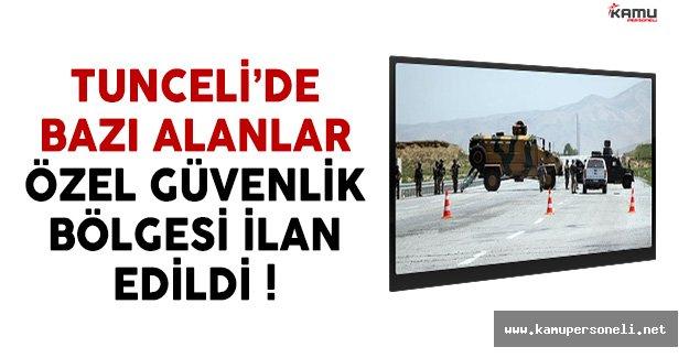 Tunceli'de 31 Bölge Güvenlik Bölgesi İlan Edildi
