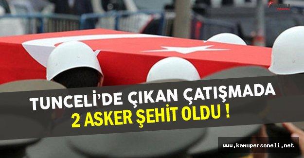 Tunceli'de PKK'lı Teröristler İle Çıkan Çatışmada 2 Asker Şehit Oldu !