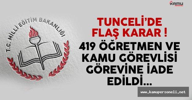Tunceli'de Yüzlerce Öğretmen ve Kamu Personeli Görevine İade Edildi