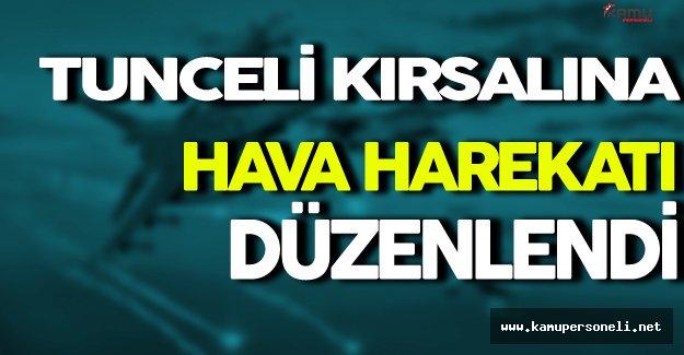 Tunceli Kırsalına Hava Harekatı Düzenlendi