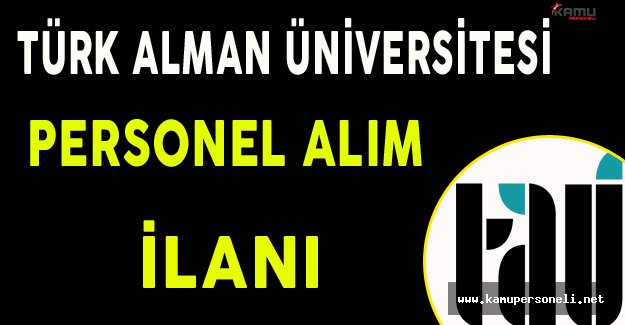 Türk Alman Üniversitesi Personel Alım İlanı