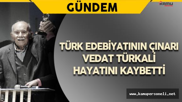 Türk Edebiyatının Çınarı Vedat Türkali Vefat Etti ( Vedat Türkali Kimdir ? )