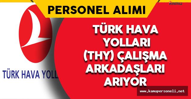 Türk Hava Yolları (THY) Çalışma Arkadaşları Arıyor