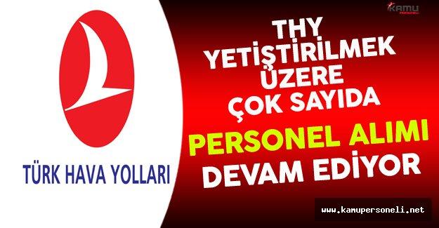 Türk Hava Yolları (THY) Yetiştirilmek Üzere Çok Sayıda Personel Alımı Devam Ediyor