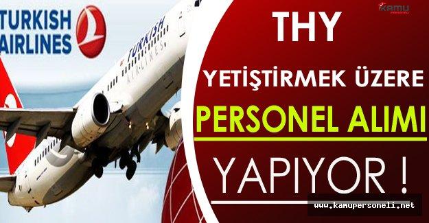 Türk Hava Yolları ( THY ) Yetiştirmek Üzere Çok Sayıda Personel Alıyor !