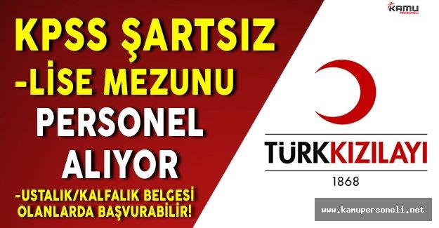 Türk Kızılayı Çeşitli Pozisyonlarda KPSS Şartsız En Az Lise Mezunu Personel Alımı Yapıyor