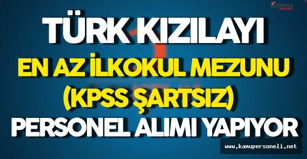 Türk Kızılayı En Az İlkokul Mezunu Personel Alımı Yapıyor