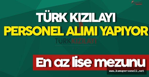 Türk Kızılayı En Az Lise Mezunu Personel Alımı Yapacak