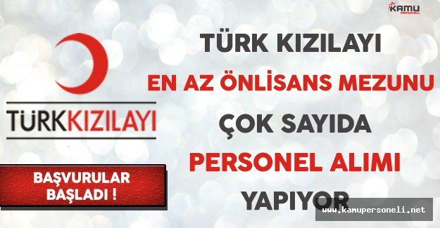 Türk Kızılayı En Az Önlisans Mezunu Personel Alımı Yapıyor