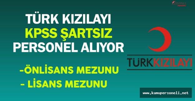 Türk Kızılayı KPSS Şartsız En Az Önlisans Mezunu Personel Alıyor