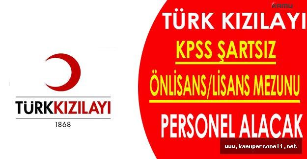 Türk Kızılayı KPSS Şartsız Personel Alımları Yapıyor (Önlisans ve Lisans)