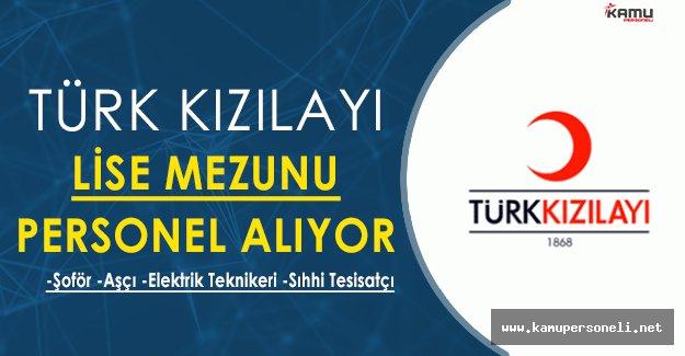 Türk Kızılayı Lise Mezunu Şoför, Aşçı, Elektrik Teknikeri Alacak