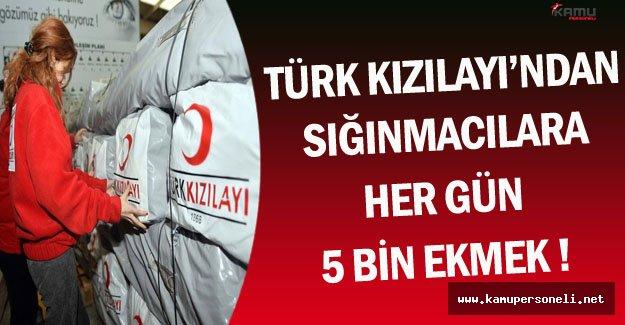 Türk Kızılayı'ndan Sığınmacılara Her Gün 5 Bin Ekmek !