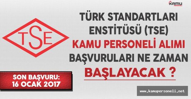 Türk Standartları Enstitüsü (TSE) Kamu Personeli Alımı Başvuruları Ne Zaman Başlayacak ?