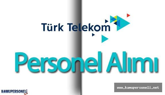 Türk Telekom Bir Çok Pozisyon İçin Personel Alımı Yapıyor