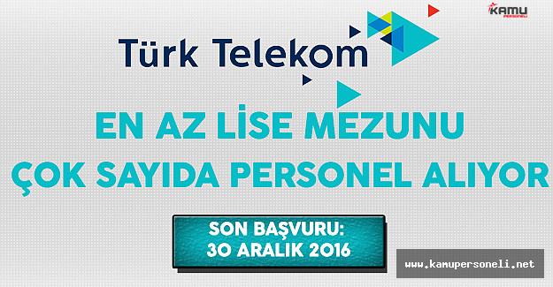 Türk Telekom En Az Lise Mezunu Çok Sayıda Personel Alımı Yapıyor