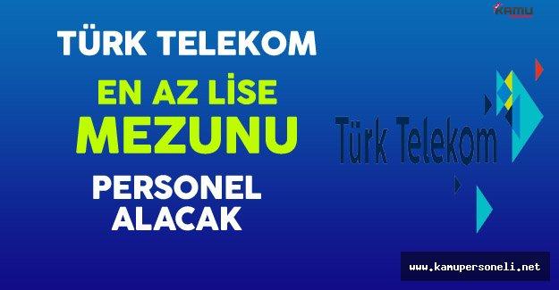 Türk Telekom En Az Lise Mezunu Çok Sayıda Personel Alıyor