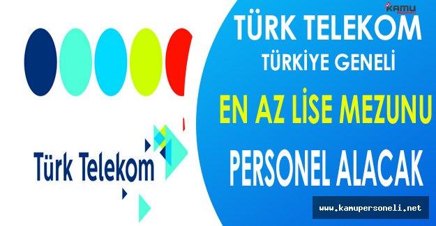 Türk Telekom Türkiye Geneli En Az Lise Mezunu Personel Alacak