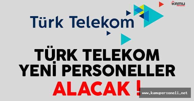 Türk Telekom Yeni Personel Alımı Yapacak !