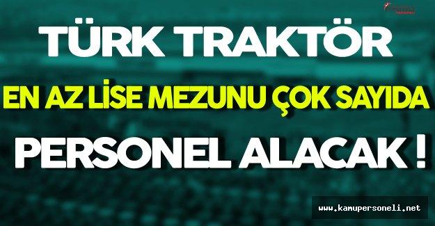Türk Traktör En Az Lise Mezunu Çok Sayıda Personel Alacak